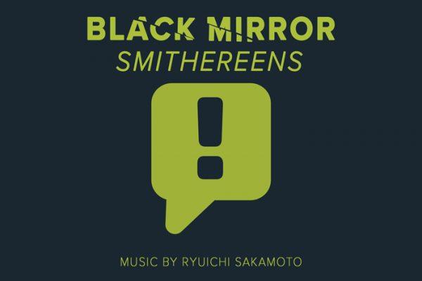 """RYUICHI SAKAMOTO """"SMITHEREENS"""" ORIGINAL SCORES x BLACK MIRROR"""