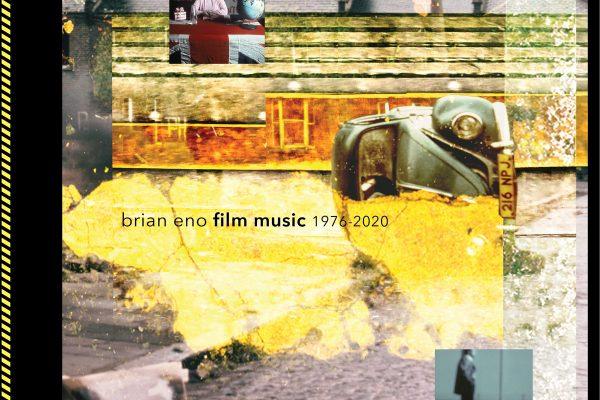 """BRIAN ENO PRESENTA IL DOPPIO LP """"FILM MUSIC 1976-2020"""""""