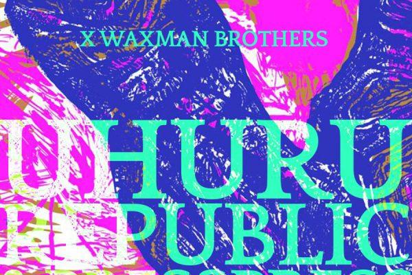 UHURU REPUBLIC & PRESS PRESS x WAXMAN BROTHERS